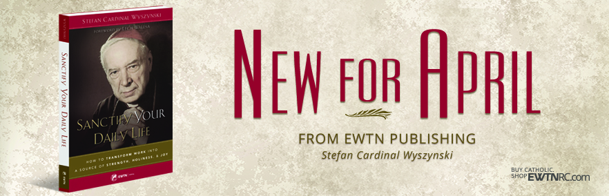New For April from EWTN Publishing