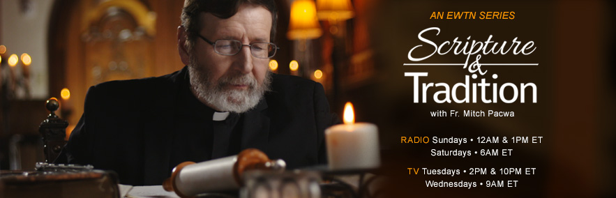 EWTN New Series: Scripture and Tradition with Fr. Mitch Pacwa